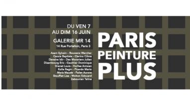 Paris Peinture Plus – 07 au 16/06 – Galerie MR14, Paris