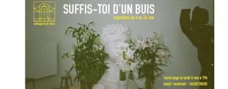 Suffis-toi d'un buis –  06 au 24/05 – La Ménagerie de Verre, Paris