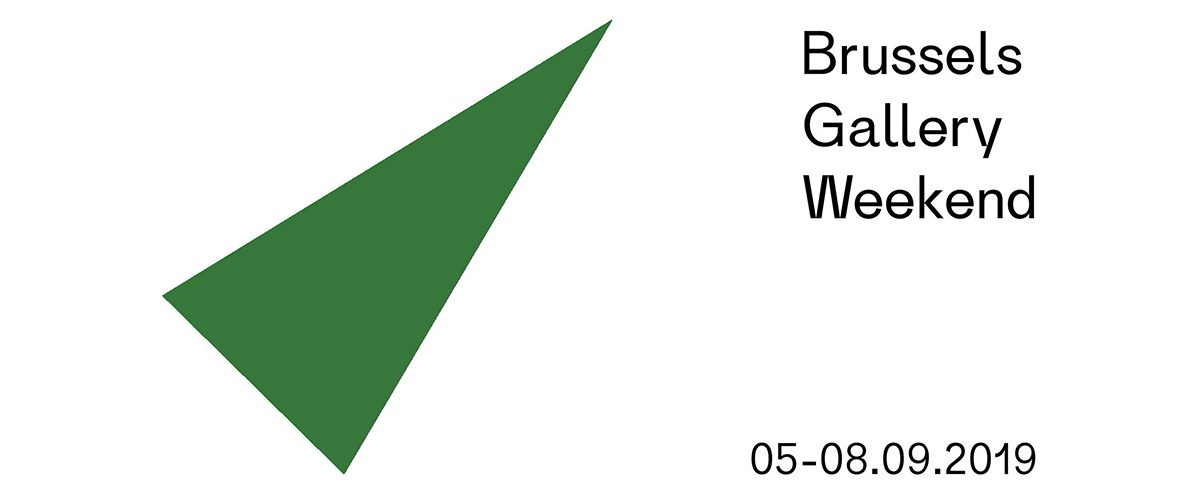 Brussels Gallery Weekend 2019 – Du 05 au 08/09 – Bruxelles