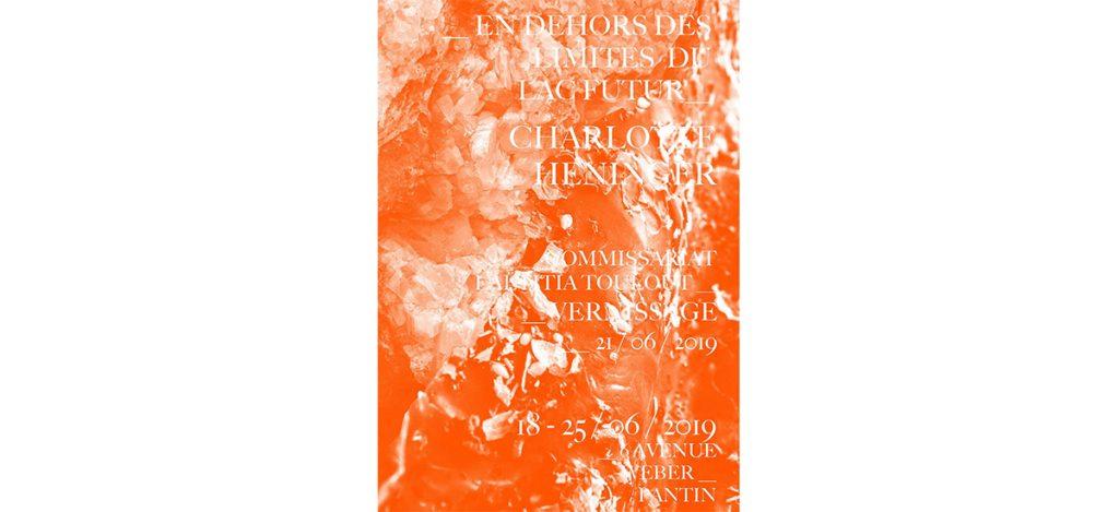 CHARLOTTE HENINGER - EN DEHORS DES LIMITES DU LAC FUTUR - DU 18 AU 25/06 - ATELIER W PANTIN
