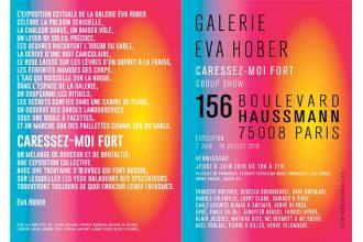 CARESSEZ-MOI FORT – DU 06/06 AU 26/07 – GALERIE EVA HOBER PARIS