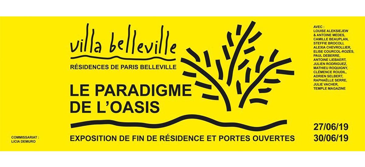 Le paradigme de l'oasis – 27 au 30/06 – Villa Belleville, Paris