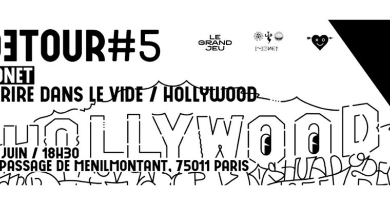 Honet – Ecrire dans le vide / Hollywood – 26/06 au 06/07 – Le Grand Jeu, Paris