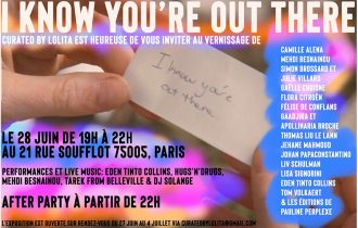«I know You're out there» – Du 27/06 au 04/07 – Curated By Lolita