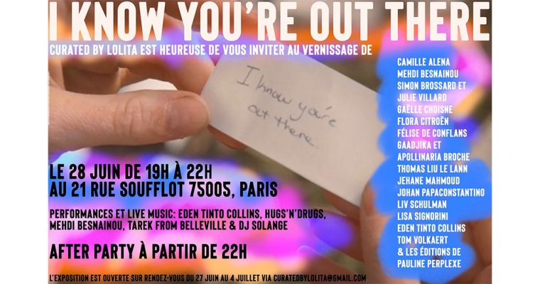 « I know You're out there » – Du 27/06 au 04/07 – Curated By Lolita