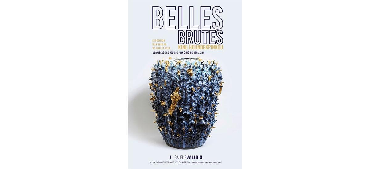 King HOUNDEKPINKOU – Belles Brutes – Du 06/06 au 30/07 – Galerie VALLOIS Paris