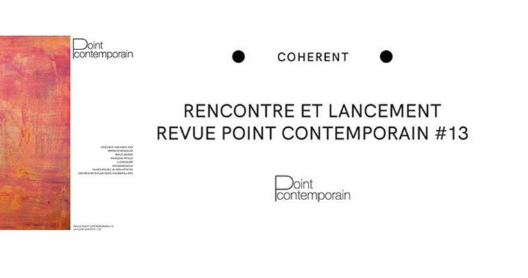 Rencontre et lancement revue Point contemporain #13 – Le 22/06 – Coherent Bruxelles