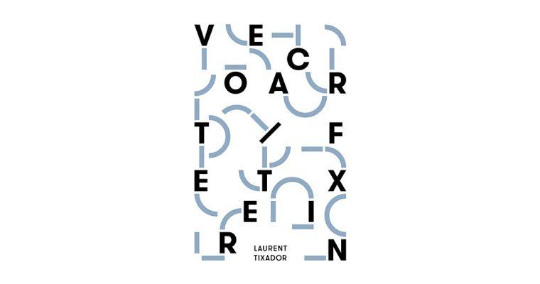 LAURENT TIXADOR – VEOACRF / TERETXIN – DU 16/05 AU 29/06 – ATELIERS VORTEX DIJON