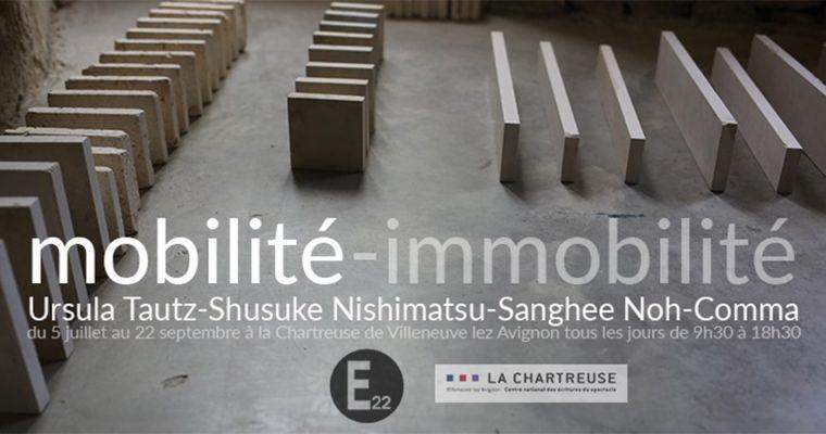 Mobilité – immobilité – 05/07 au 22/09 – Résidence La Chartreuse, Villeneuve-lès-Avignon