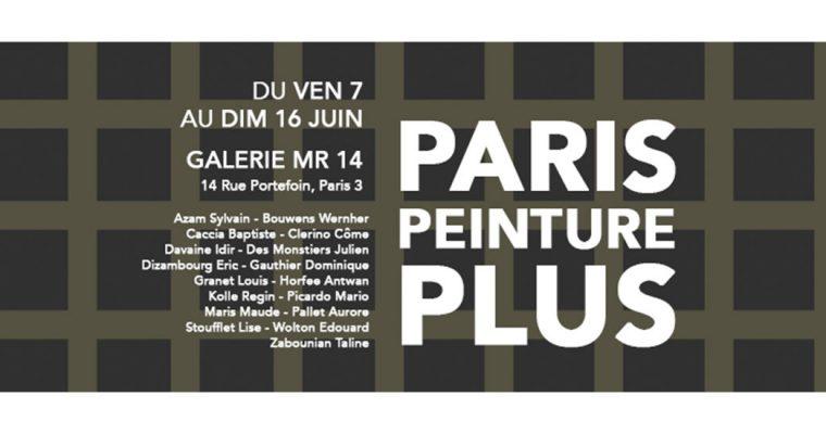 PARIS PEINTURE PLUS – Du 07 au 16/06 – Galerie MR 14