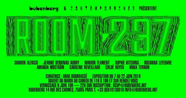 Room 237 – Une exposition de Contemporaines & Bubenberg – Du 06 au 22/06 – Bubenberg Paris