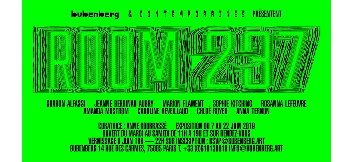 Room 237 – Une exposition de Contemporaines & Bubenberg – Du 06 au 22/06 – Bubenberg Paris