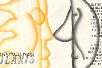 LES SATURNALES, PART 2 : SOLARIS – Du 23/06 au 15/07