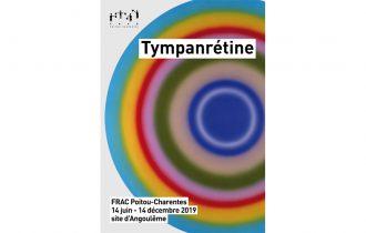 TYMPANRÉTINE – DU 13/06 AU 14/12 – FRAC POITOU-CHARENTES