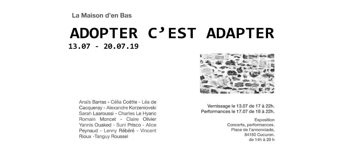 Adopter c'est Adapter – 13 au 20/07 – La Maison d'en Bas, Cucuron