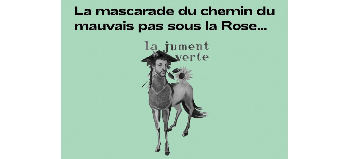 La Mascarade du Chemin du mauvais pas sous la rose – 17/08 au 01/09 – Cabane Georgina & Paréidolie, Marseille