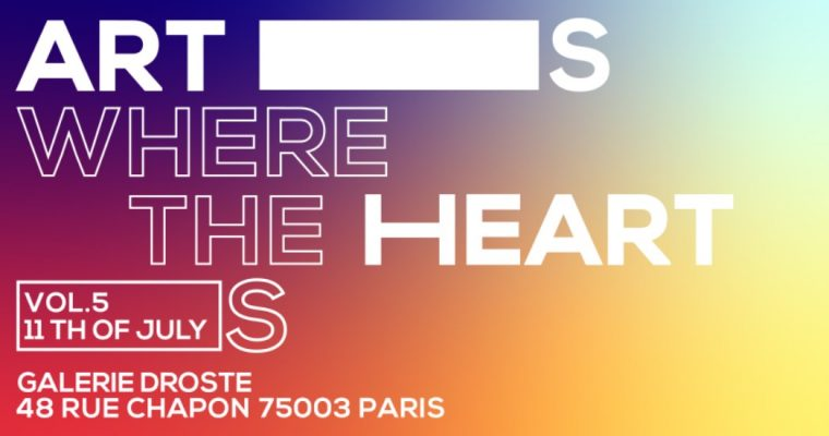 Art is where the heart is 5 – Galerie Droste, Paris