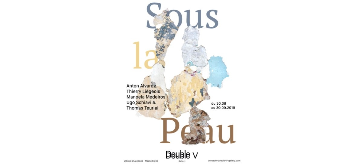 Sous La Peau – 30/08 au 30/09 – Double V Gallery, Marseille