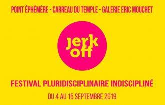 JERK OFF Festival #12 – 04 au 15/09 – Paris