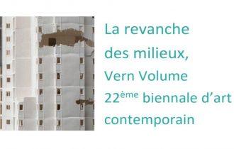 22ème biennale d'art contemporain  Vern Volume –  La revanche des milieux – 07/09 au 12/10 – Vern-sur-Seiche