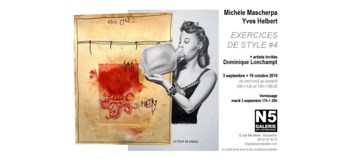 Michèle Mascherpa & Yves Helbert, Dominique Lonchampt – Exercices de style #4 – 03/09 au 19/10 –  N5 Galerie, Montpellier