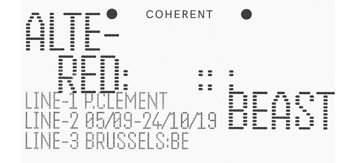Pierre Clement, Altered Beast – 05/09 au 24/10 – Coherent Bruxelles