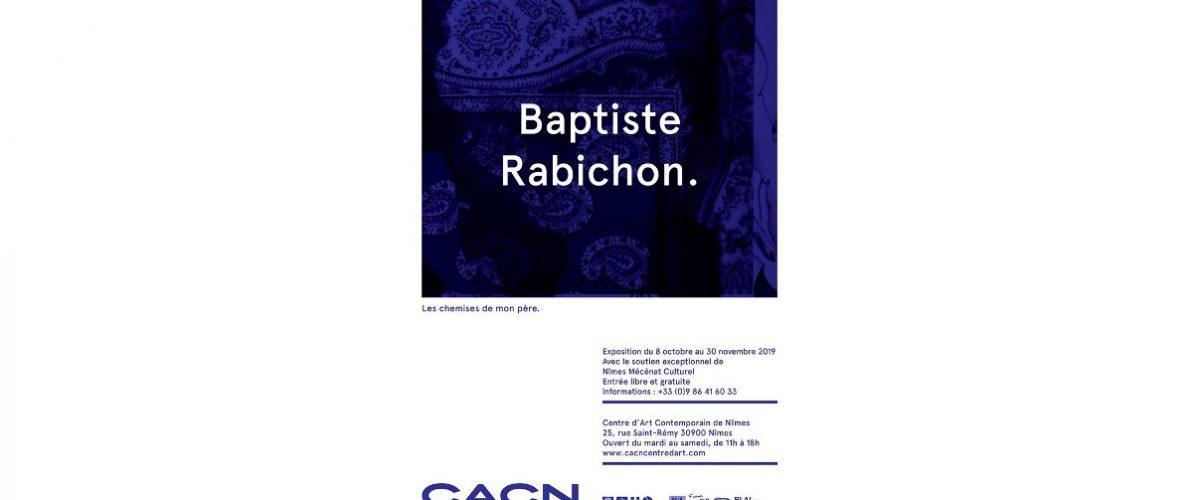 Baptiste Rabichon – Les chemises de mon père. – 07/10 au 30/11 – CACN Nîmes