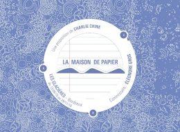 Charlie Chine – La Maison de Papier – 12/09 au 29/11 – Les Glacières, Bordeaux