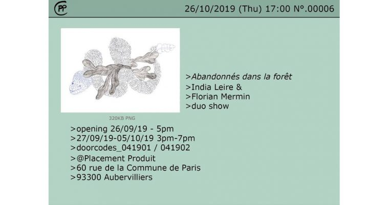 India Leire et Florian Mermin – Abandonnés dans la forêt – 26/09 au 06/10 – Placement Produit, Aubervilliers