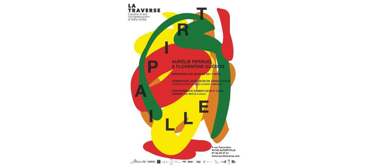 Aurélie Ferruel & Florentine Guédon – Tripaille – 26/09 au 23/11 – CAC La Traverse, Alfortville
