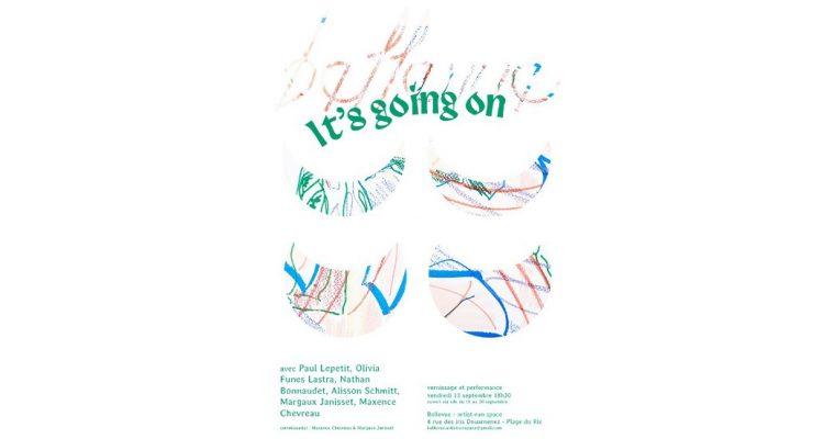 It's going on – 13/09 au 20/09 –  Bellevue artist-run space, Douarnenez