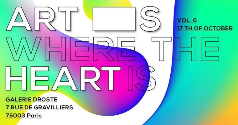 Art is where the heart is Vol.6 – 17 au 22/10 – Galerie Droste Wuppertal – Paris