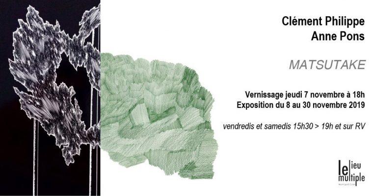 Clément Philippe & Anne Pons – Matsutake – 07 au 30/11 – Le lieu multiple Montpellier
