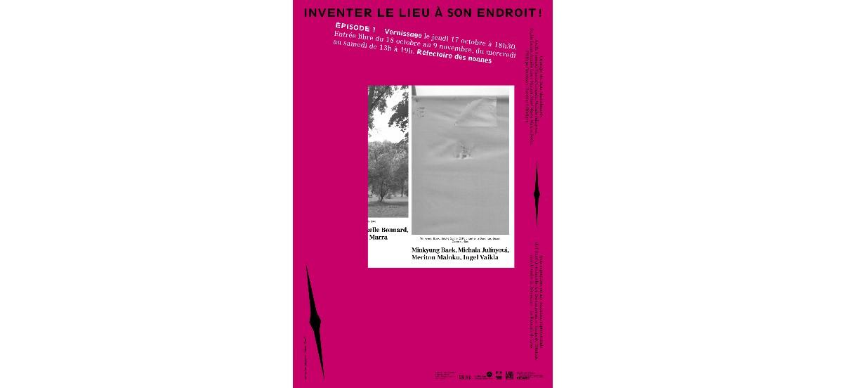 Inventer le lieu à son endroit ! – 17/10 au 18/01 – Réfectoire des nonnes à ENSBA de Lyon