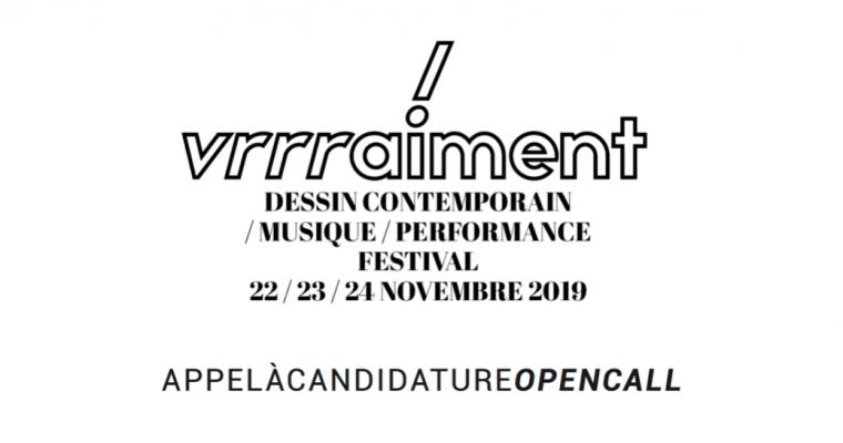 ▷28/09 – Appel à Candidature VRRRAIMENT 2019 !!!!!  Festival de dessin contemporain, Musique et performance Metaxu Toulon