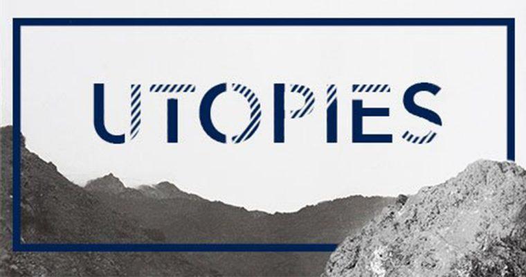 UTOPIES – 24/10 au 10/11 – A Regarder de Près Paris