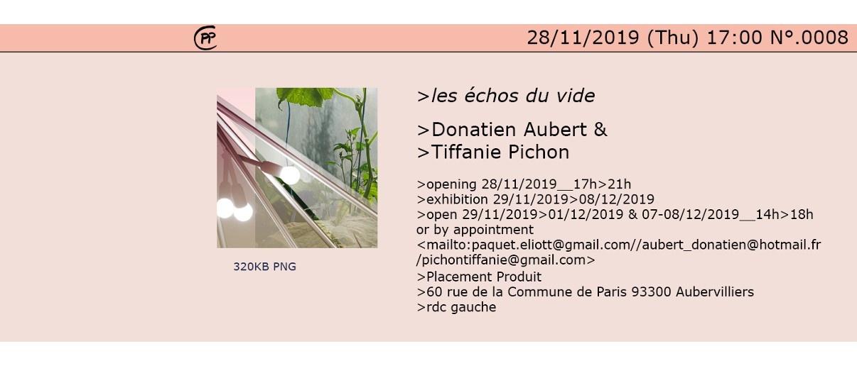 Donatien Aubert & Tiffanie Pichon – Les échos du vide – 28/11 au 08/12 – Placement Produit, Aubervilliers