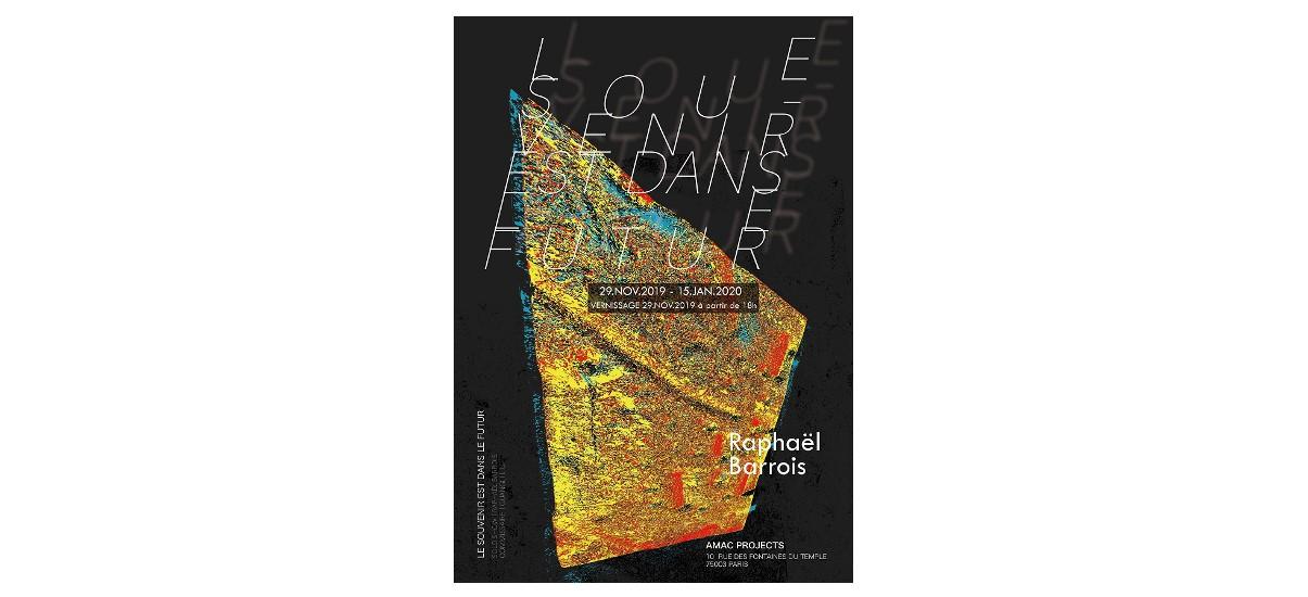 Raphaël Barrois – Le souvenir est dans le futur -29/11 au 15/01 – AMAC project, Paris