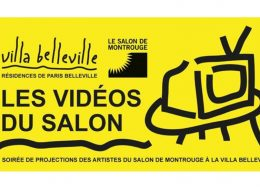 Soirée de projections des artistes 2019 du 64e Salon de Montrouge – 14/11 – Villa Belleville, Paris