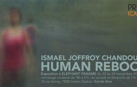 Ismaël Joffroy Chandoutis – HUMAN REBOOT – 22 au 24/11 – Éléphant Paname Paris