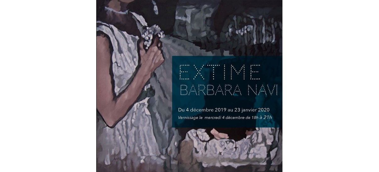 Barbara Navi – Extime – 04/12 au 23/01 – Galerie Belem, Paris