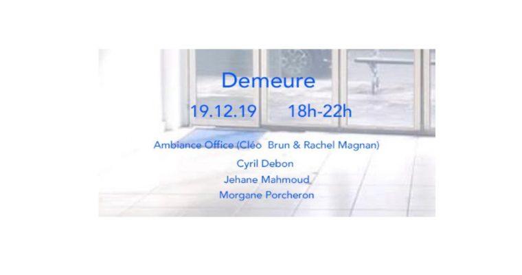 Demeure – 19/12 – L'Annexe, Paris