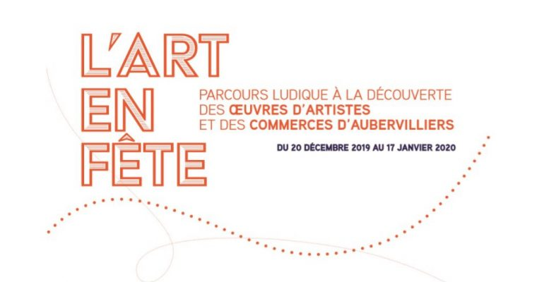 L'art en fête – parcours d'art contemporain – 20/12 au 17/01 – Aubervilliers