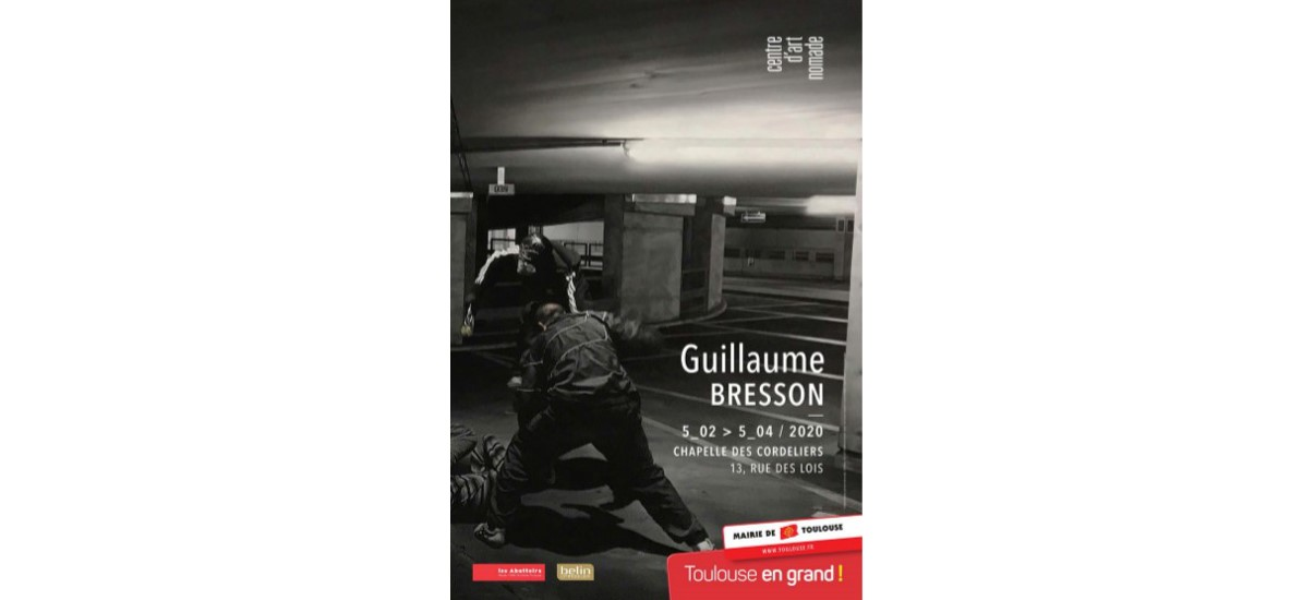 Guillaume BRESSON – 05/02 au 05/04 – Chapelle des Cordeliers, Toulouse