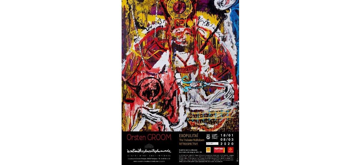 Orsten Groom – Rétrospective EXOPULITAÏ The Trickster Meltdown – 17/01 au 08/03 – A Cent Mètres du Centre du Monde, Perpignan