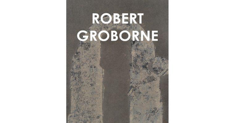 Robert Groborne – 06/02 au 07/03 – Galerie Alain Margaron, Paris