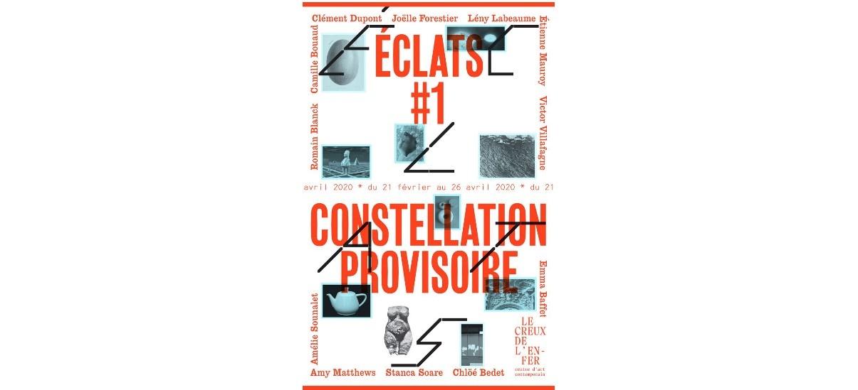 Éclats #1 Constellation provisoire – 20/02 au 26/04 –  Le Creux de l'enfer + Usine du May, Thiers
