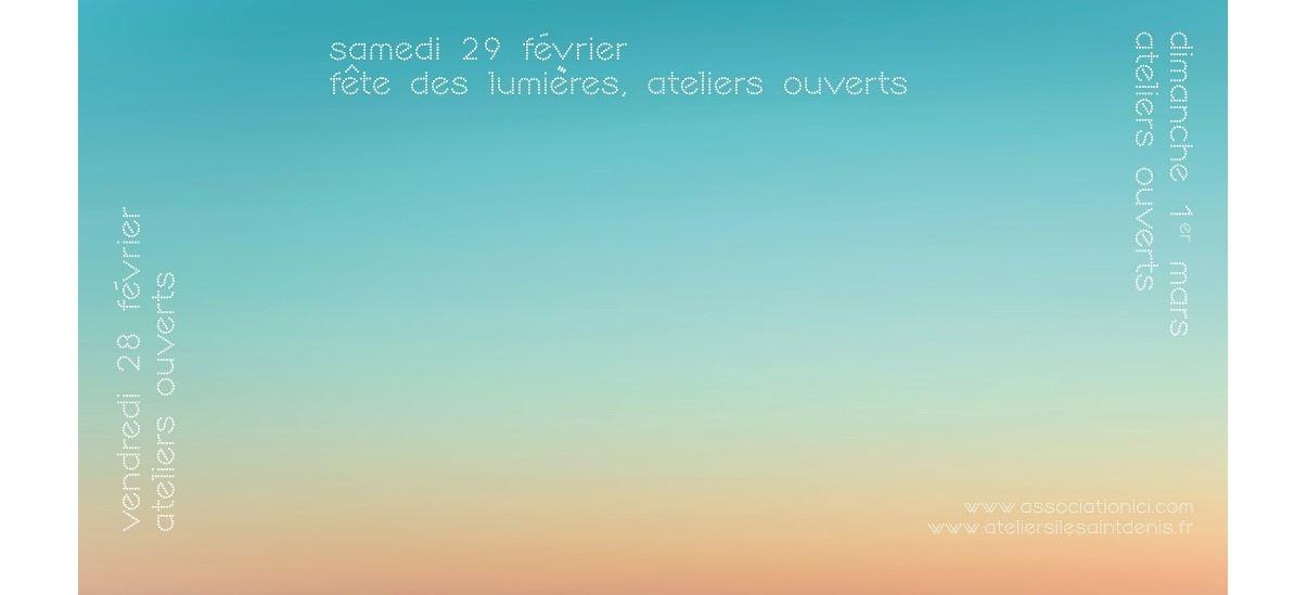 Les Ateliers ouverts de l'Île-Saint-Denis – 28, 29/02 et 01/03