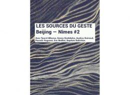 Les Sources du geste Beijing — Nîmes #2 – 19/02 au 20/03 – CACN / showroom du Colisée 1 de Nîmes Métropole