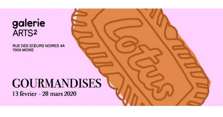 Gourmandises – 13/02 au 28/03 – Galerie ARTS², Mons